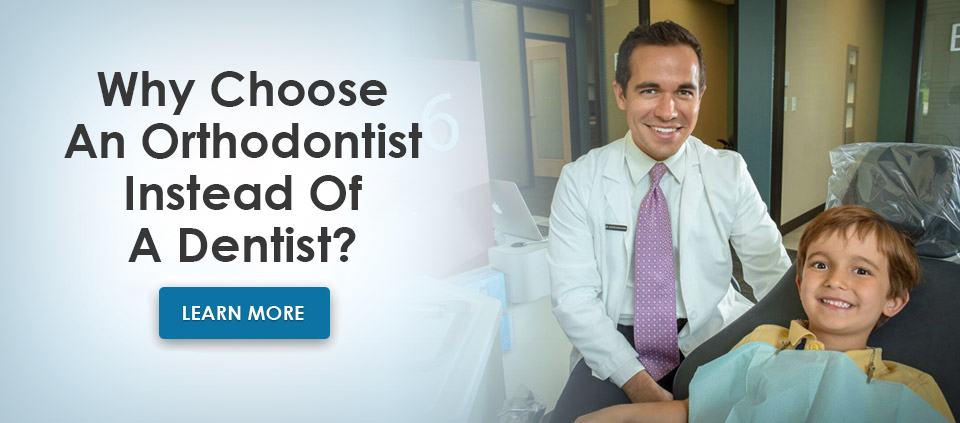 why choose an orthodontist instead of a dentist